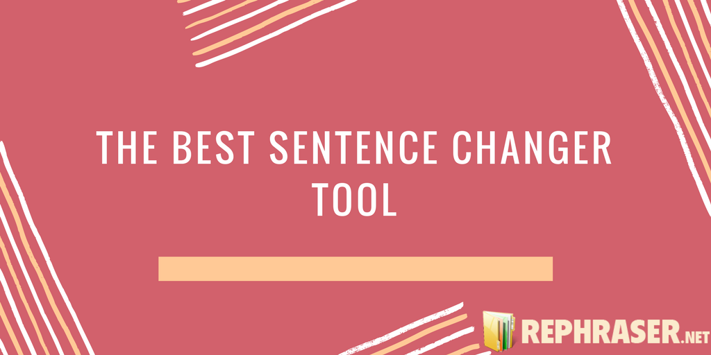 the best sentence changer tool